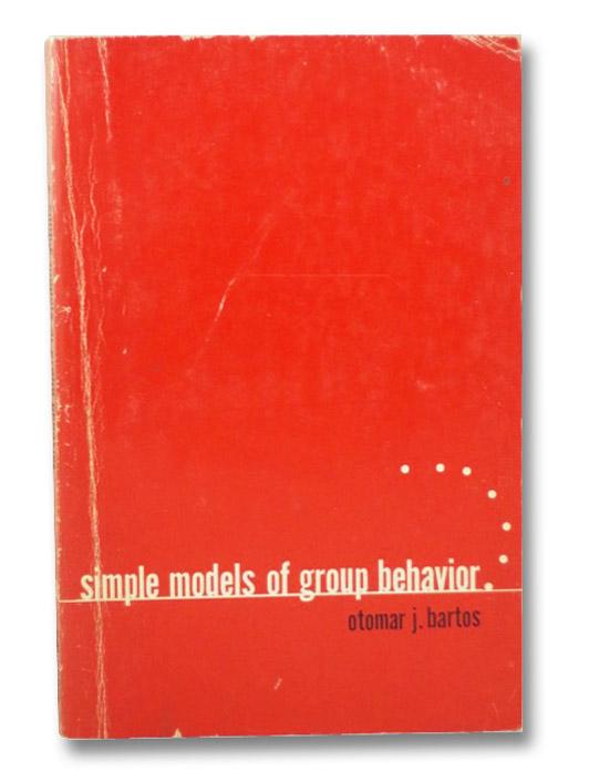 Simple Models of Group Behavior, Bartos, Otomar J.