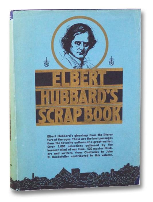 Elbert Hubbard's Scrap Book, Hubbard, Elbert