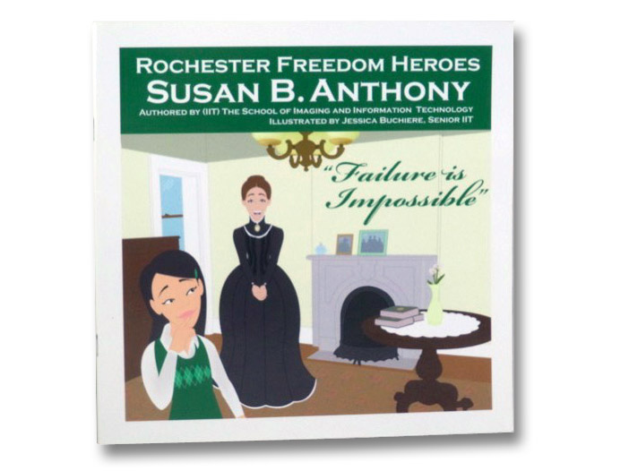 Susan B. Anthony: Failure is Impossible / Frederick Douglass: With Struggle Comes Progress (Rochester Freedom Heroes), (IIT) The School of Imaging and Information Technology; Buchiere, Jessica