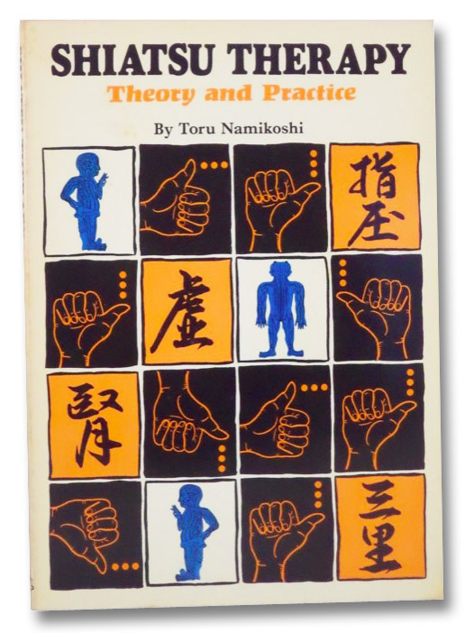 Shiatsu Therapy: Theory and Practice, Namikoshi, Toru