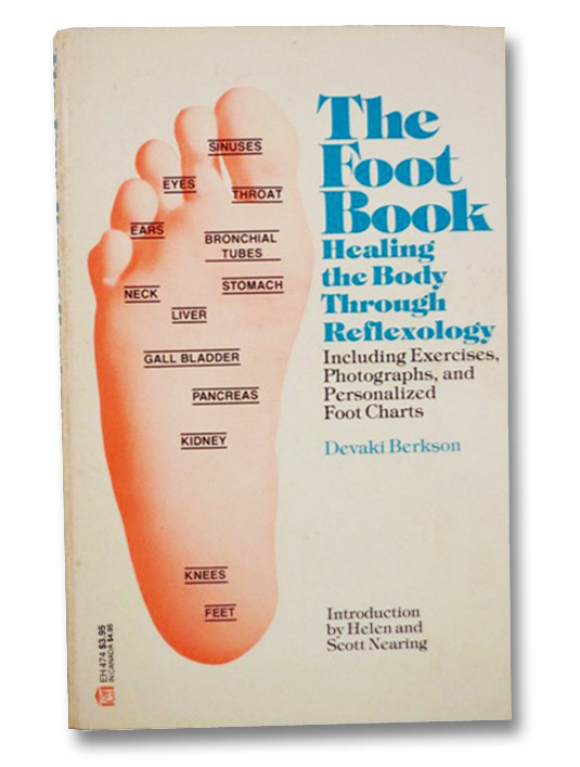 The Foot Book: Healing the Body Through Reflexology, Berkson, Devaki; Nearing, Helen; Nearing, Scott; Graffeo, Joseph A.