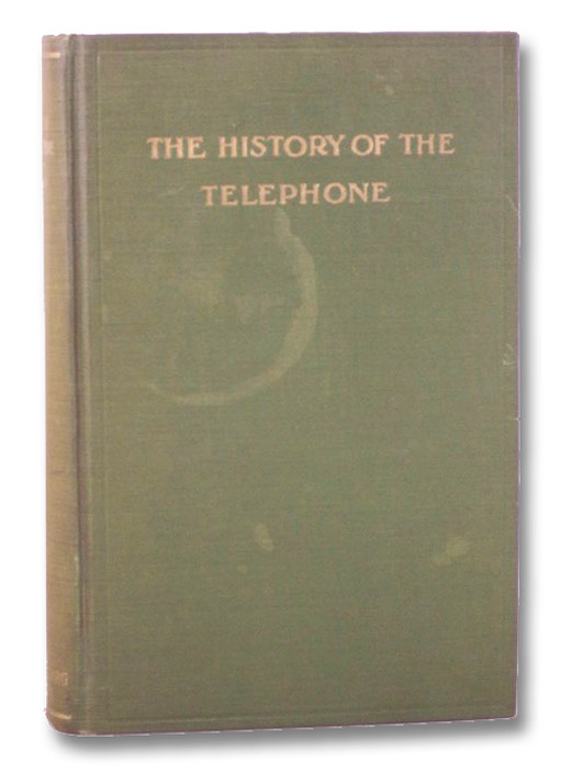 The History of the Telephone (Fully Illustrated), Casson, Herbert N.