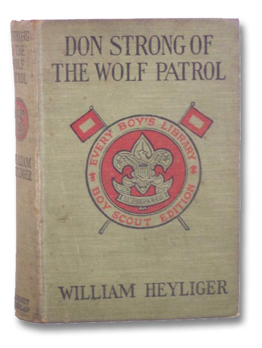 Don Strong of the Wolf Patrol (Every Boy's Library--Boy Scout Edition), Heyliger, William; Rockwell, Norman P.