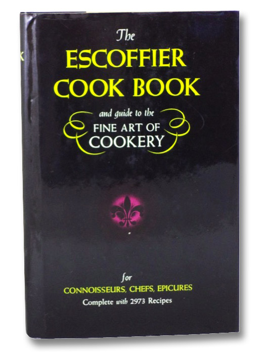 The Escoffier Cook Book: A Guide to the Fine Art of Cookery, Escoffier, A.