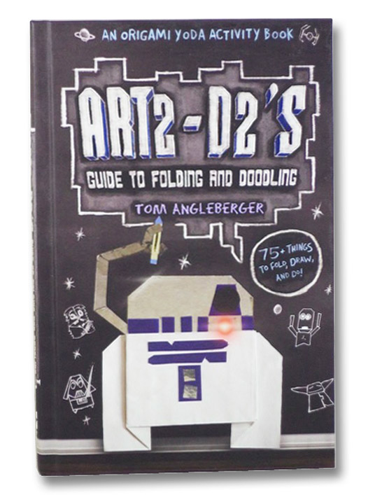 Art2-D2's Guide to Folding and Doodling, Angleberger, Tom