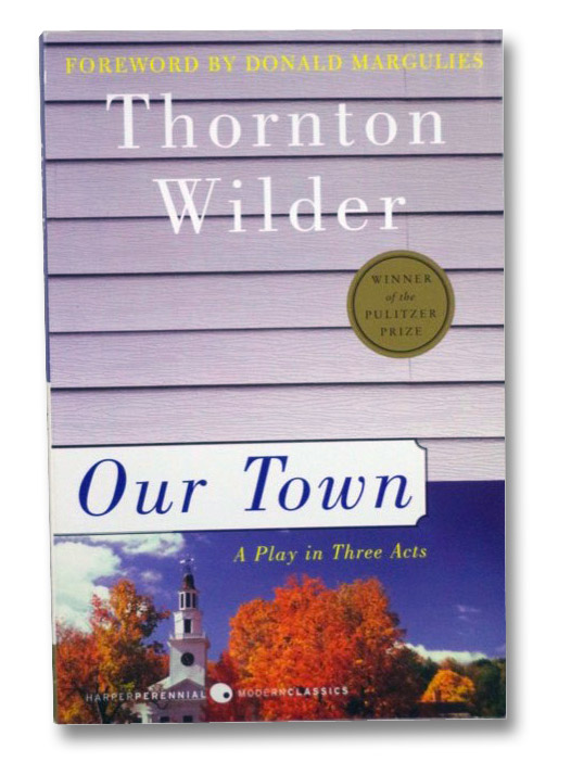 Our Town: A Play in Three Acts, Wilder, Thornton