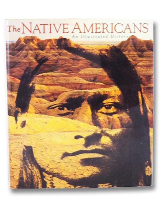 The Native Americans: An Illustrated History, Thomas, David Hurst