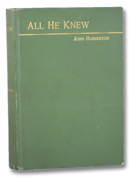 All He Knew: A Story, Habberton, John