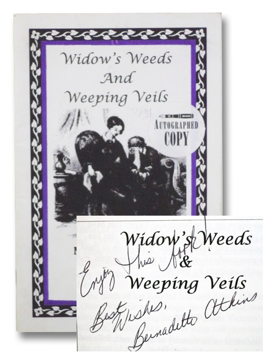 Widow's Weeds and Weeping Veils: Mourning Rituals in 19th Century America, Atkins, Bernadette Loeffel