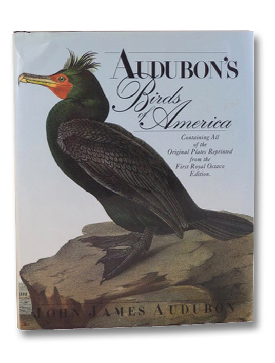 Audubon's Birds of America: Containing All of the Original Plates Reprinted from the First Royal Octavo Edition, Audubon, John James; Low, Susanne M.