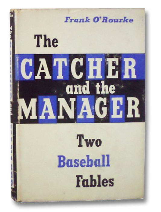 The Catcher and the Manager: Two Baseball Fables, O'Rourke, Frank
