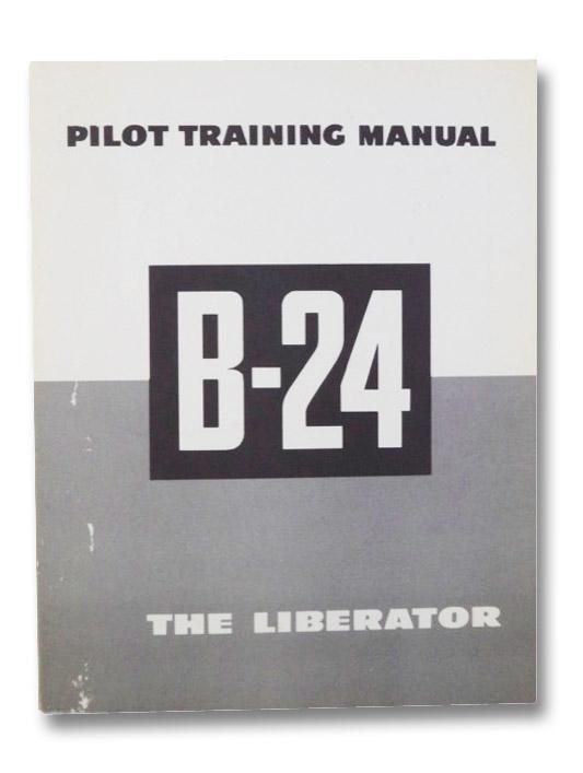 Pilot Training Manual for the Liberator B-24