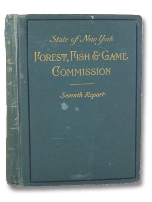State of New York Forest, Fish & Game Commission: Seventh Report
