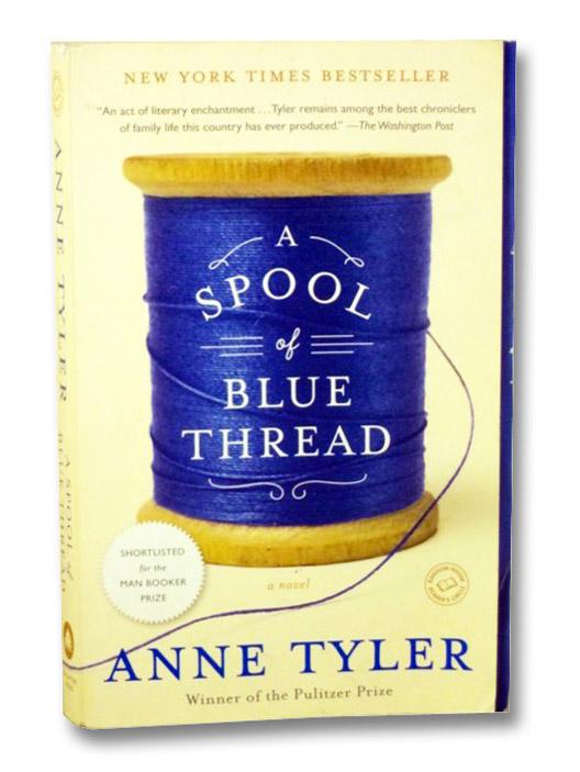A Spool of Blue Thread: A Novel, Tyler, Anne