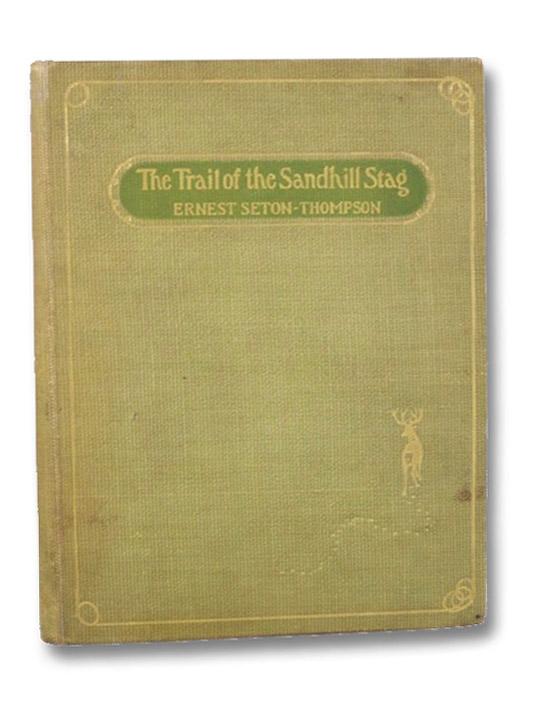 The Trail of the Sandhill Stag, Seton-Thompson, Ernest