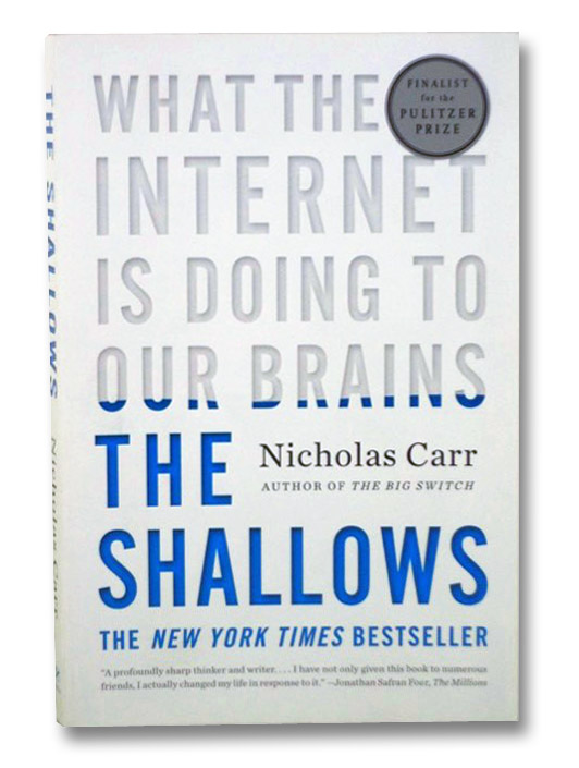 The Shallows: What the Internet Is Doing to Our Brains, Carr, Nicholas