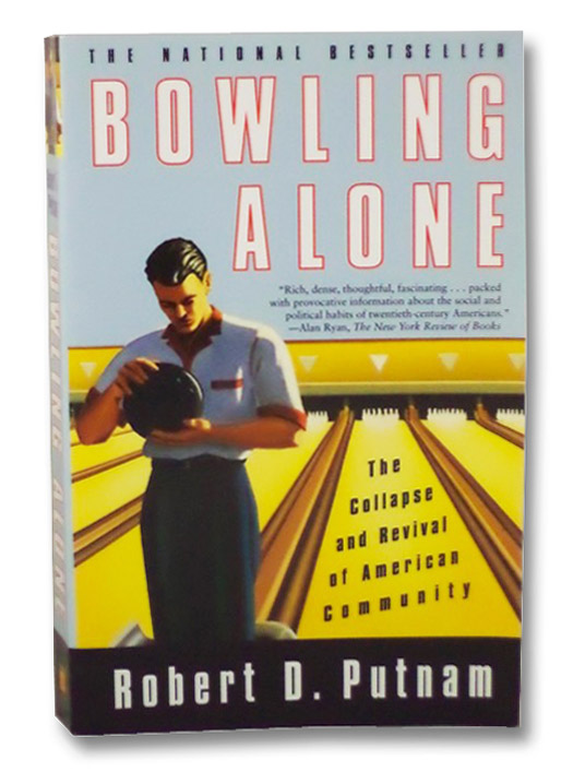 Bowling Alone: The Collapse and Revival of American Community, Putnam, Robert D.