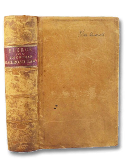 A Treatise on American Railroad Law, Pierce, Edward L.