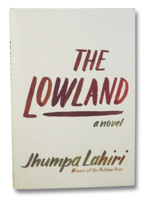 The Lowland: A Novel, Lahiri, Jhumpa