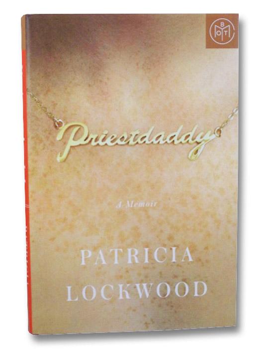 Priestdaddy: A Memoir, Lockwood, Patricia