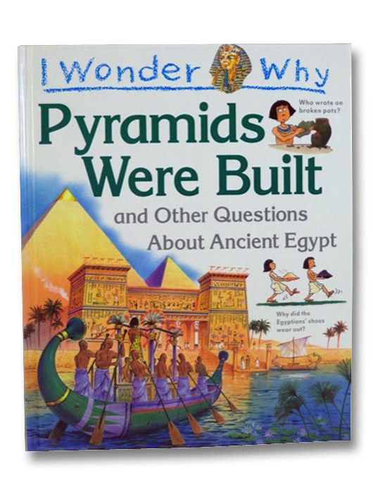 I Wonder Why Pyramids Were Built and Other Questions About Ancient Egypt, Steele, Philip