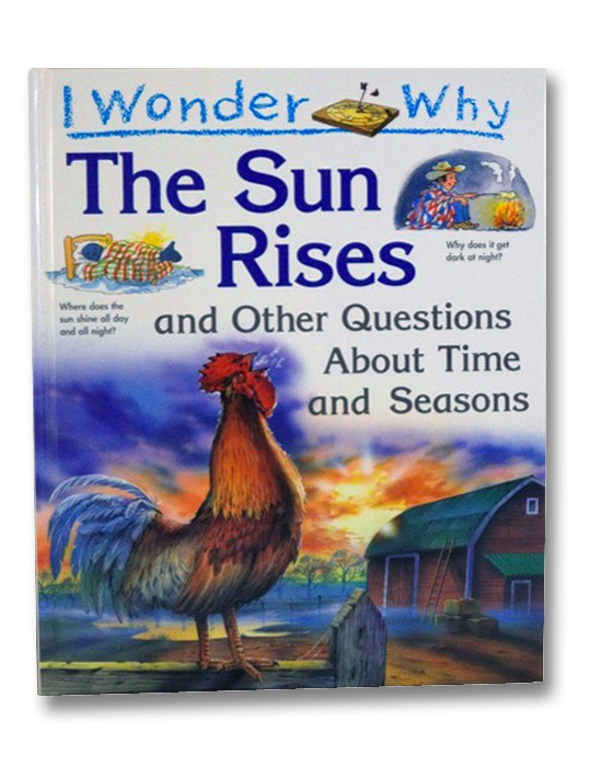 I Wonder Why The Sun Rises And Other Questions About Time and Seasons, Walpole, Brenda