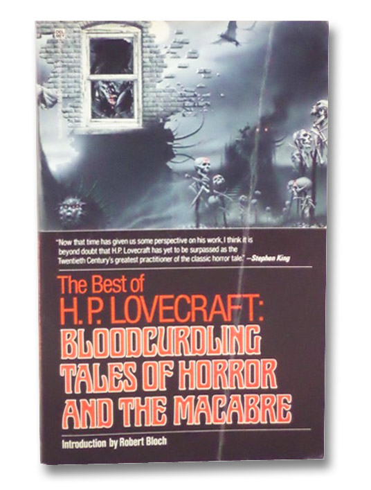 The Best of H.P. Lovecraft : Bloodcurdling Tales of Horror and the Macabre, Lovecraft, H.P.