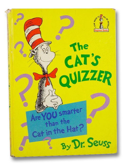 The Cat's Quizzer: Are You Smarter Than the Cat in the Hat?, Dr. Seuss