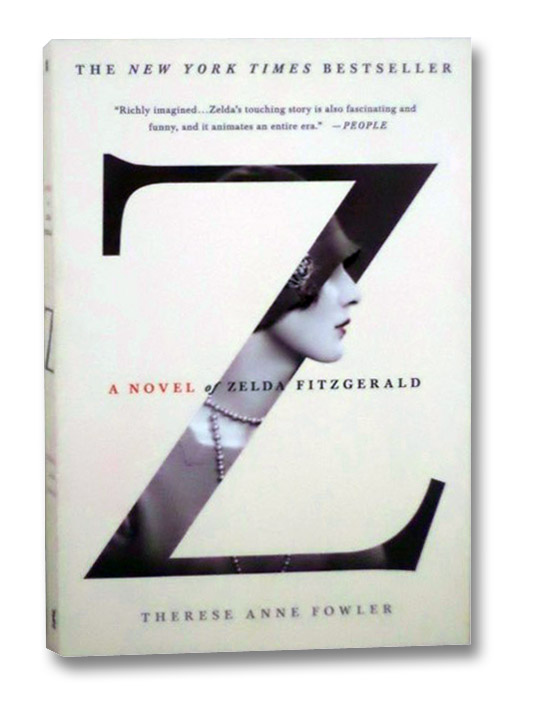 Z: A Novel of Zelda Fitzgerald, Fowler, Therese Anne