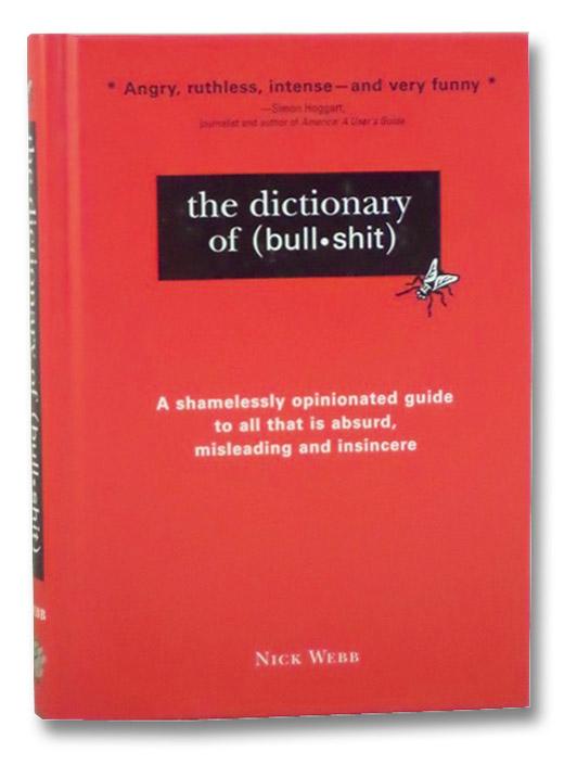 The Dictionary of Bullshit, Webb, Nick
