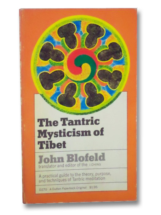 The Tantric Mysticism of Tibet, Blofeld, John