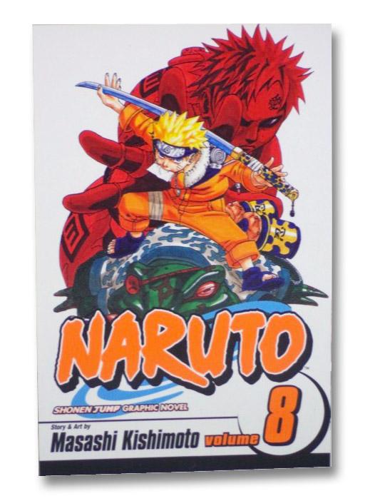Naruto, Vol. 8: Life-and-Death Battles, Kishimoto, Masashi