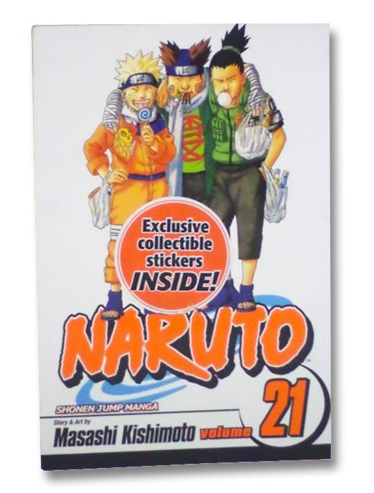 Naruto, Vol. 21: Pursuit, Kishimoto, Masashi
