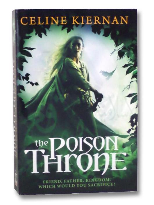The Poison Throne (The Moorehawke Trilogy), Kiernan, Celine