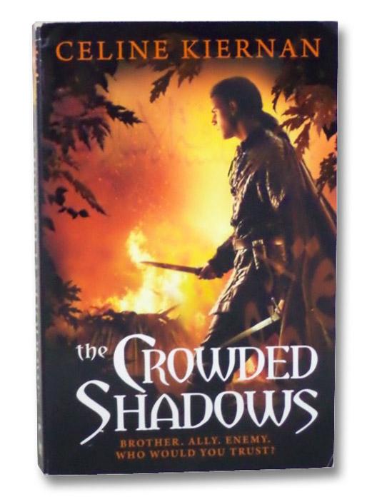 The Crowded Shadows (Moorehawke Trilogy, Book 2), Kiernan, Celine