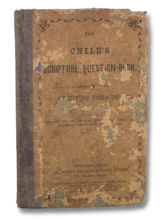 The Child's Scripture Question-Book