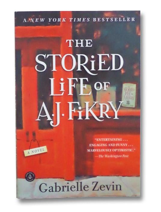 The Storied Life of A. J. Fikry: A Novel, Zevin, Gabrielle