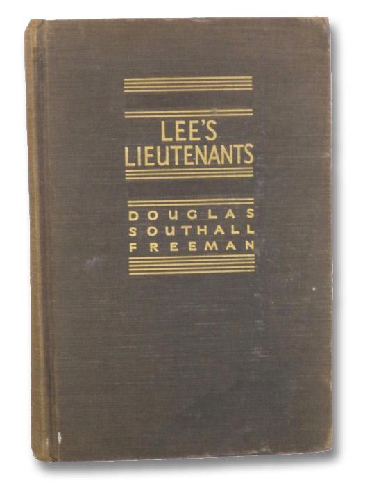 Lee's Lieutenants: A Study in Command, Volume III [3]: Gettysburg to Appomattox, Freeman, Douglas Southall