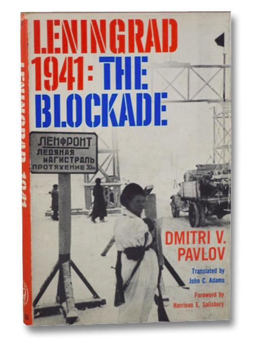 Leningrad, 1941: The Blockade, Pavlov, Dmitri V.; Adams, John C.; Salisbury, Harrison E.