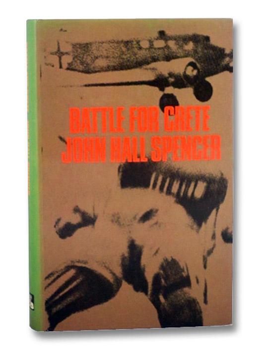 Battle for Crete, Spencer, John Hall