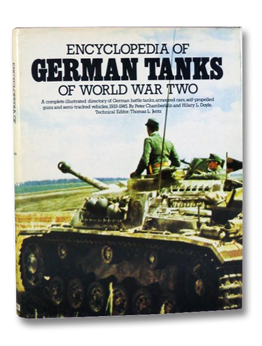 Encyclopedia of German Tanks of World War Two: A Complete Illustrated Dictionary of German Battle Tanks, Armoured Cars, Self-Propelled Guns and Semi-Tracked Vehicles, 1933-1945, Chamberlain, Peter; Doyle, Hilary L.; Jentz, Thomas L.