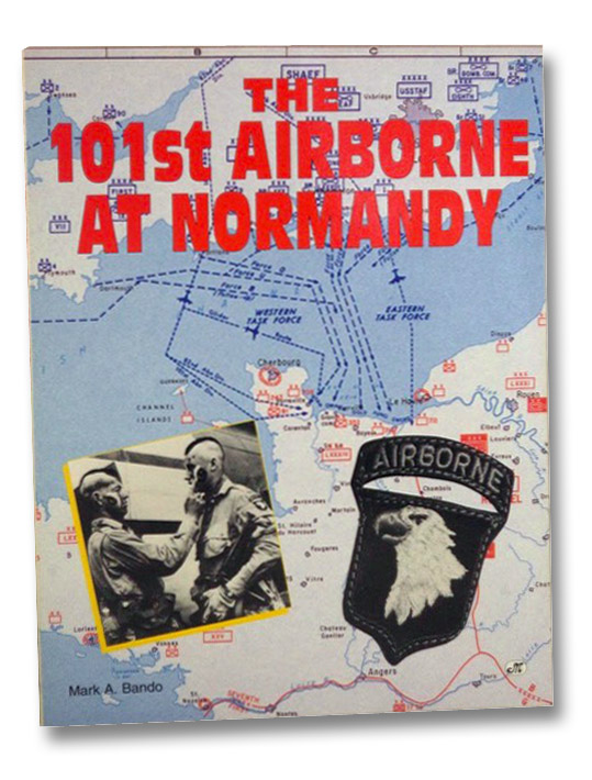 The 101st Airborne at Normandy (Screamin' Eagles), Bando, Mark A.