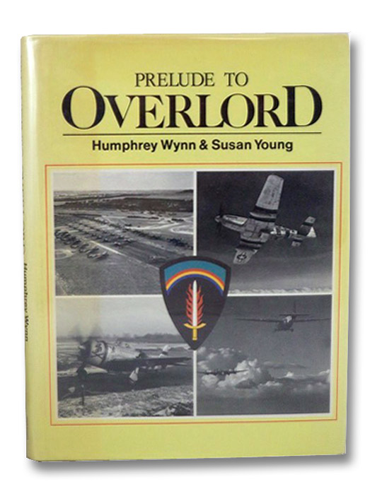 Prelude to Overlord, Wynn, Humphrey; Young, Susan