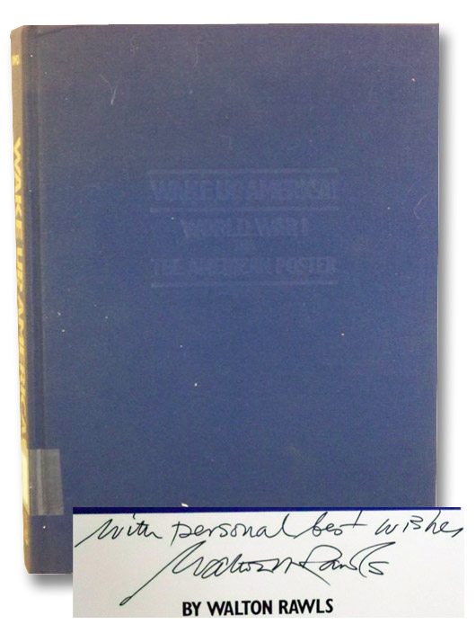 Wake Up, America!: World War I and the American Poster, Rawls, Walton