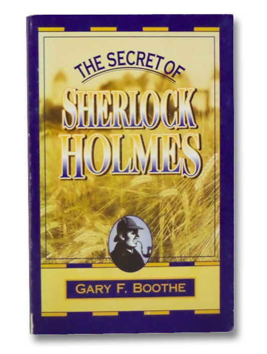 The Secret of Sherlock Holmes, Boothe, Gary F.