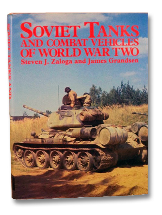 Soviet Tanks and Combat Vehicles of World War Two, Zaloga, Steven J.; Grandsen, James