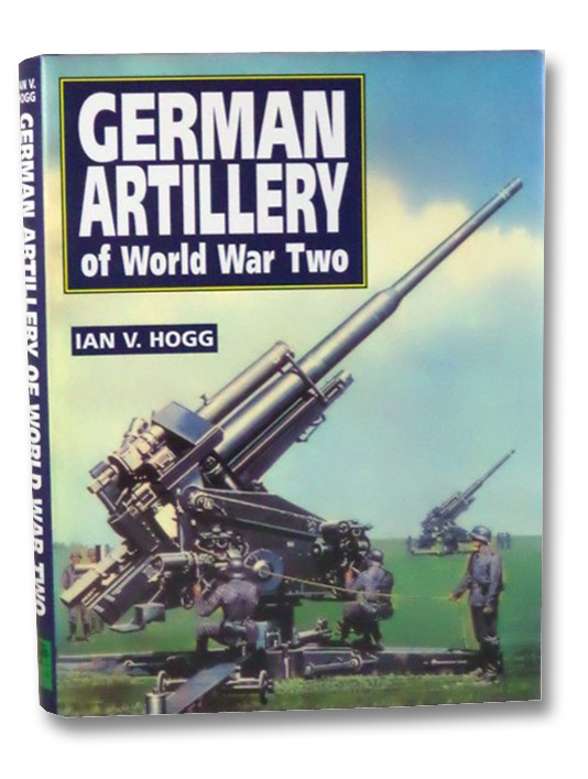 German Artillery of World War Two, Hogg, Ian V.