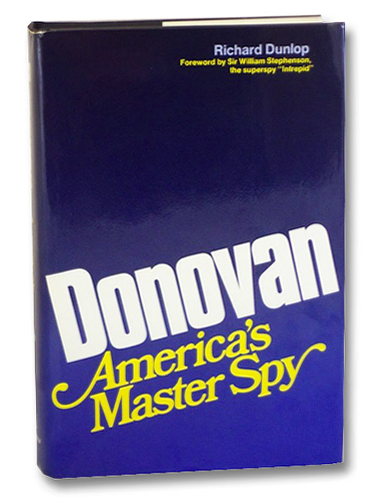 Donovan: America's Master Spy, Dunlop, Richard; Stephenson, Sir William