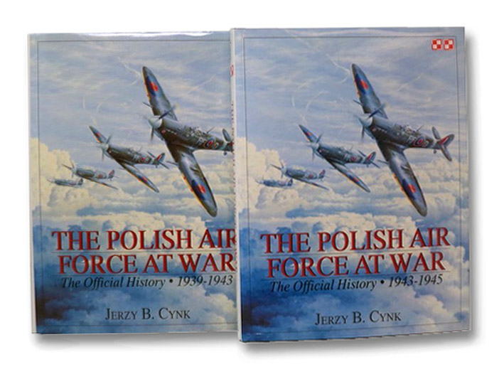The Polish Air Force at War: The Official History, in Two Volumes: 1939-1943, 1943-1945, Cynk, Jerzy B.
