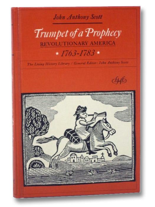 Trumpet of a Prophecy: Revolutionary America 1763-1783, Scott, John Anthony